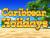 Играйте в зале Вулкан в Caribbean Holidays